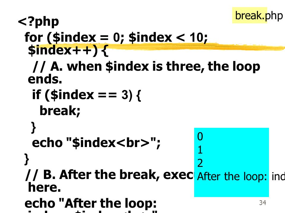 34 <?php for ($index = 0; $index < 10; $index++) { // A.