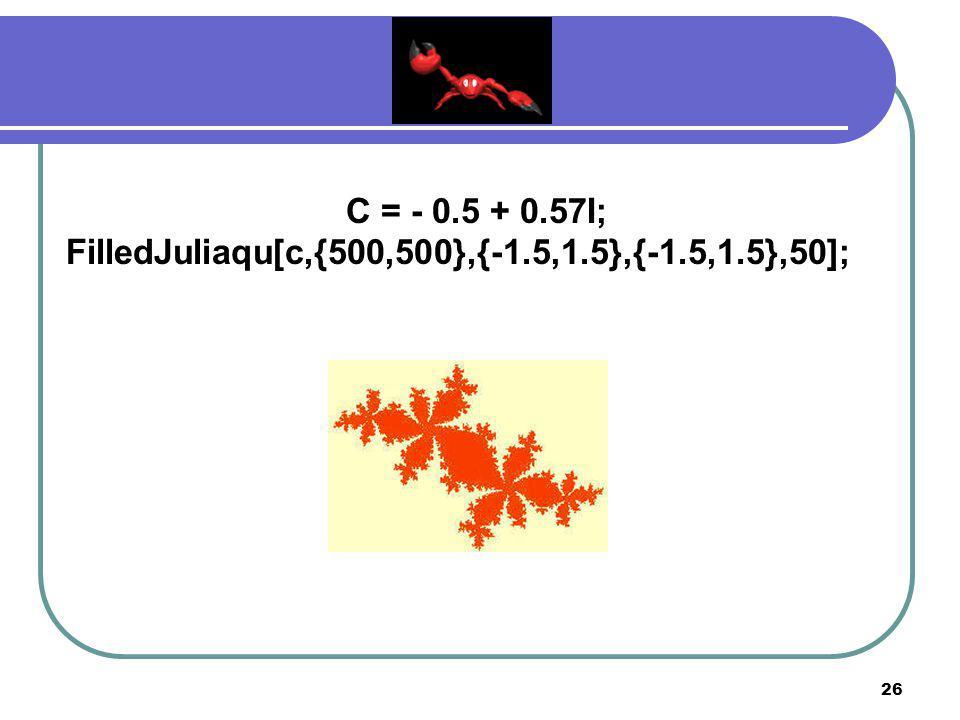 25 C = - 1.32 FilledJuliaqu[c,{500,500},{-1.5,1.5},{-1.5,1.5},50]