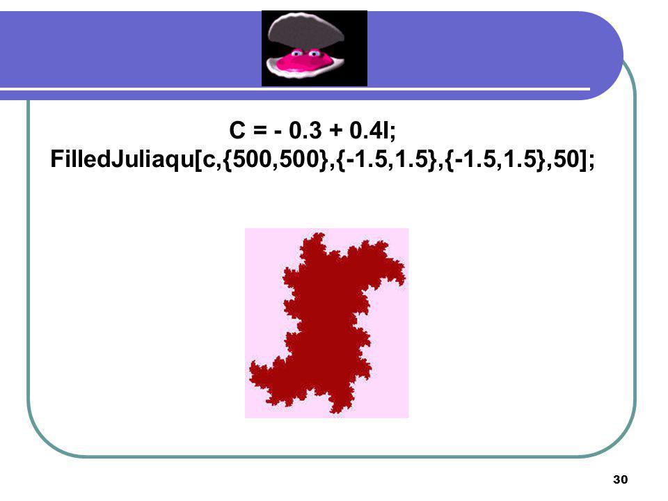 29 C = - 0.390541 – 0.586788I; FilledJuliaqu[c,{500,500},{-1.5,1.5},{-1.5,1.5},50];