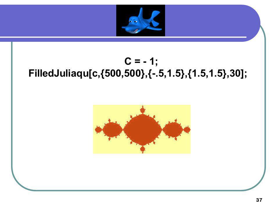 37 C = - 1; FilledJuliaqu[c,{500,500},{-.5,1.5},{1.5,1.5},30];