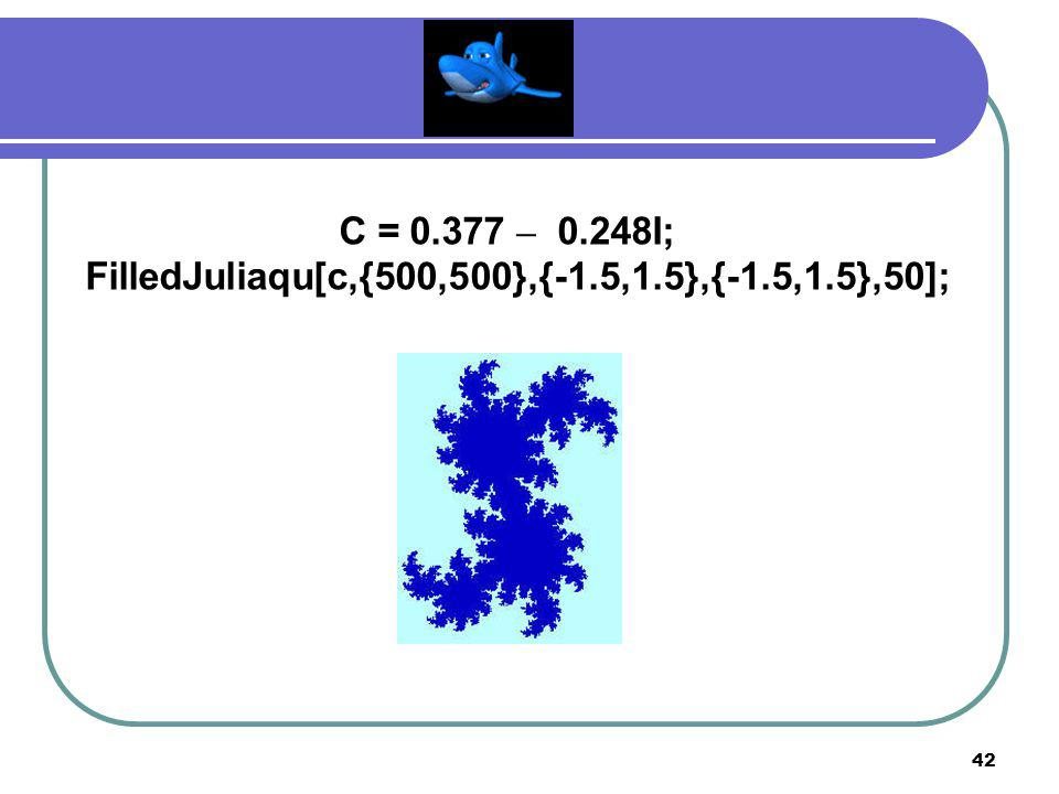 41 C = 0.25 + 0.52I; FilledJuliaqu[c,{500,500},{-1.5,1.5},{-1.5,1.5},50];