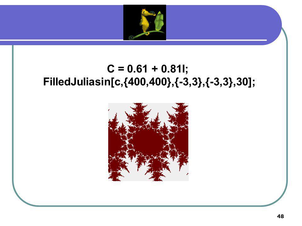 47 C = 1 + 0.1I; FilledJuliasin[c,{500,500},{-3,3},{-5,5},50];