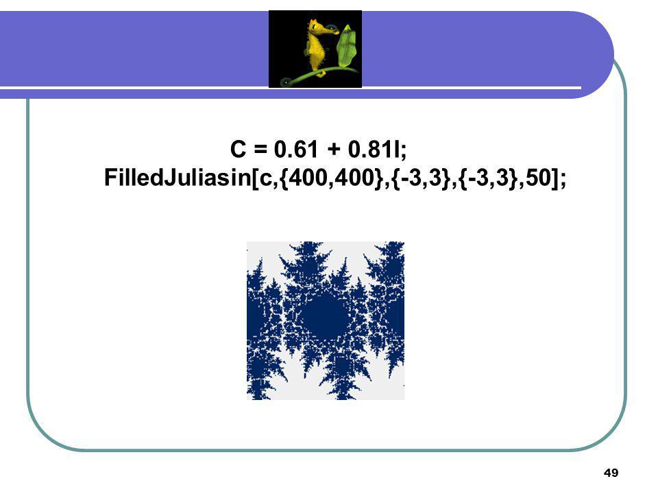 48 C = 0.61 + 0.81I; FilledJuliasin[c,{400,400},{-3,3},{-3,3},30];