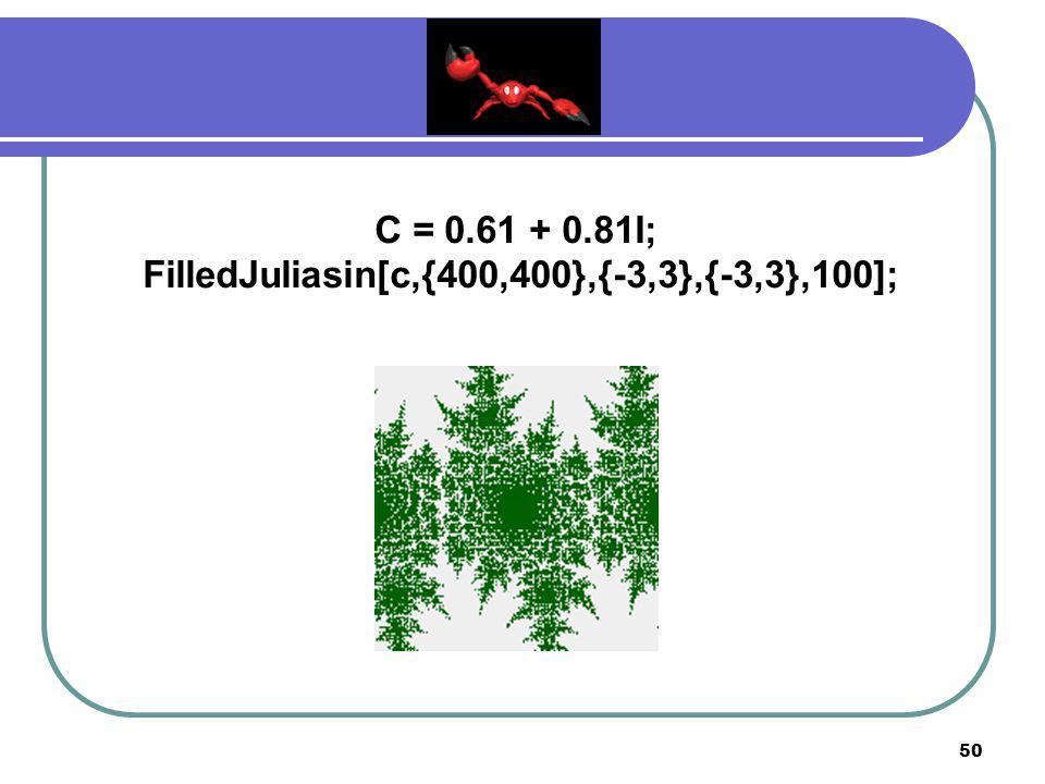 49 C = 0.61 + 0.81I; FilledJuliasin[c,{400,400},{-3,3},{-3,3},50];
