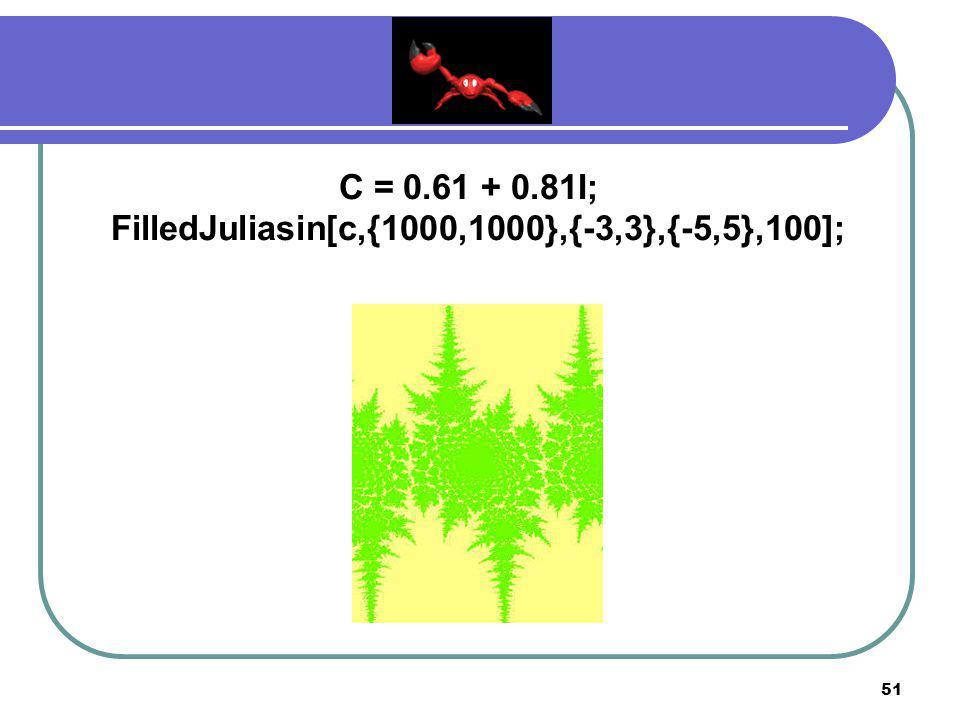 50 C = 0.61 + 0.81I; FilledJuliasin[c,{400,400},{-3,3},{-3,3},100];