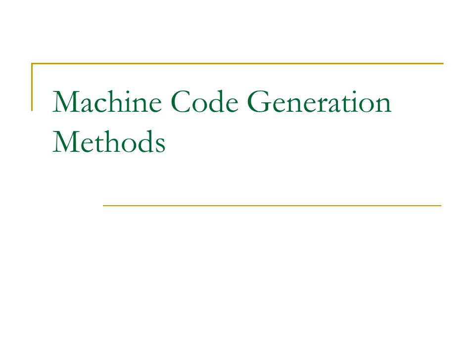 Machine Code Generation Methods