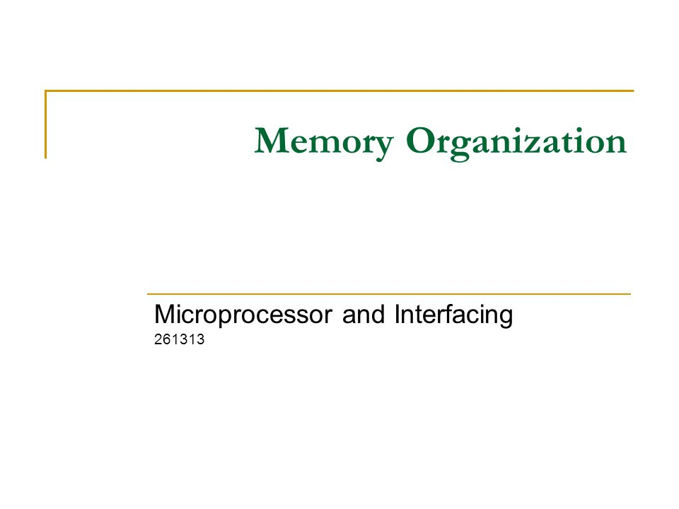 Memory Organization Microprocessor and Interfacing 261313