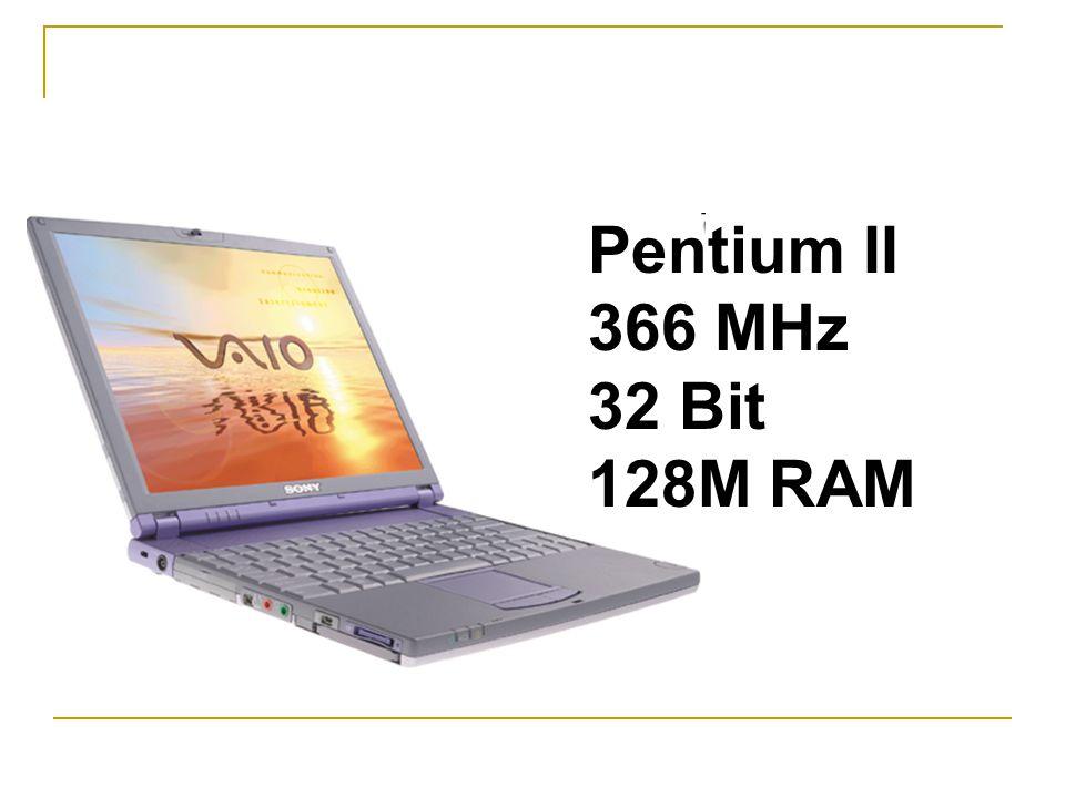 Pentium II 366 MHz 32 Bit 128M RAM