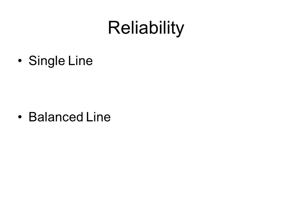 Reliability Single Line Balanced Line