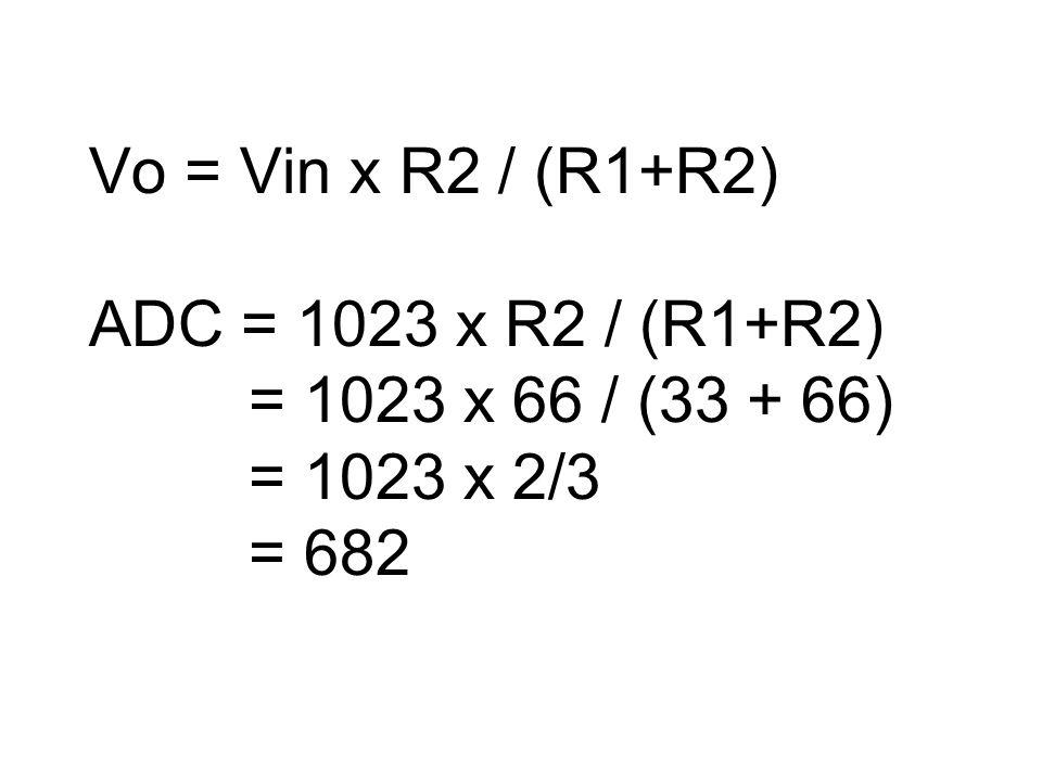 Vo = Vin x R2 / (R1+R2) ADC = 1023 x R2 / (R1+R2) = 1023 x 66 / (33 + 66) = 1023 x 2/3 = 682
