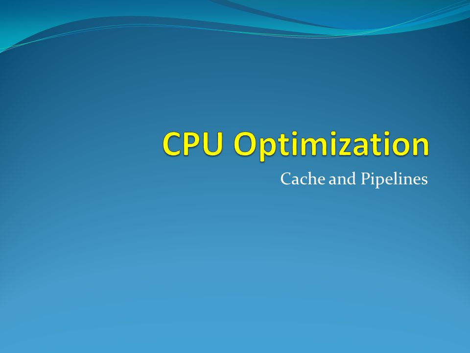 Cache and Pipelines
