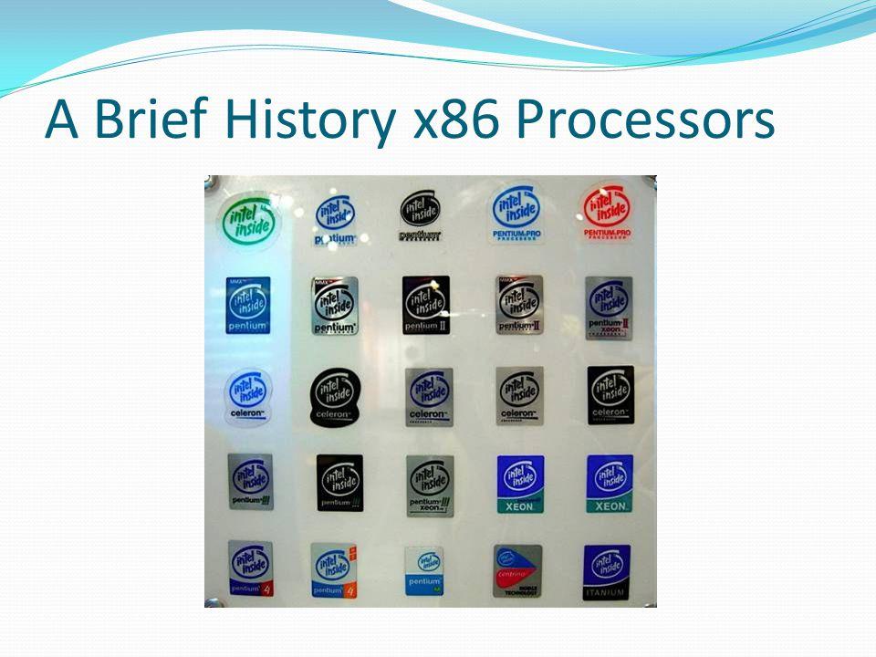 A Brief History x86 Processors