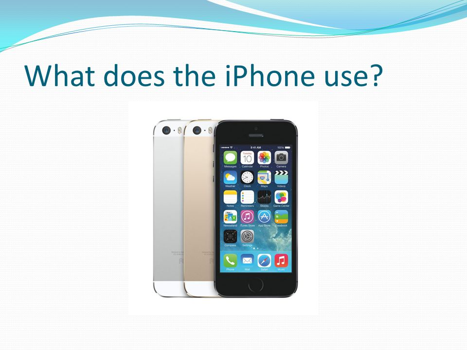 What does the iPhone use?