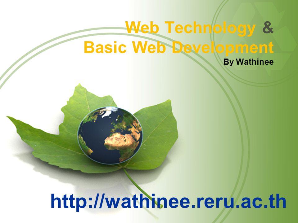 Web Technology & Basic Web Development By Wathinee http://wathinee.reru.ac.th