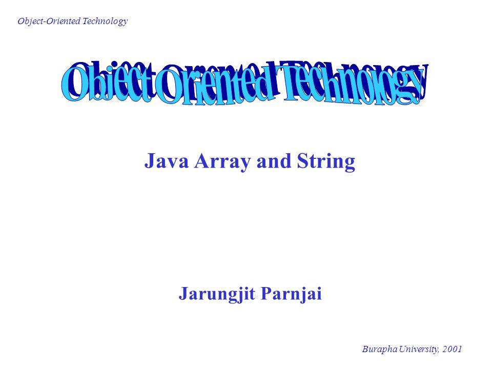 Object-Oriented Technology Burapha University, 2001 Java Array