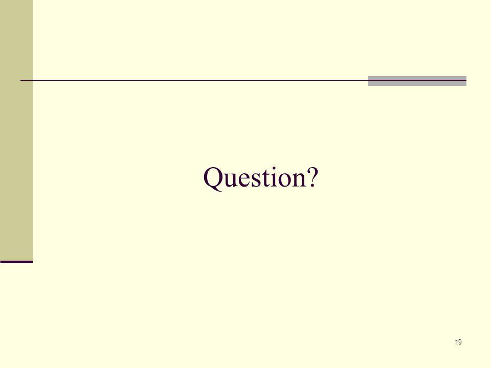 Question? 19