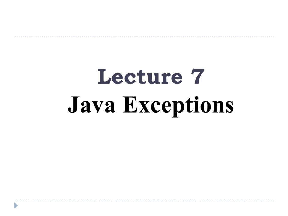 Lecture 7 Java Exceptions