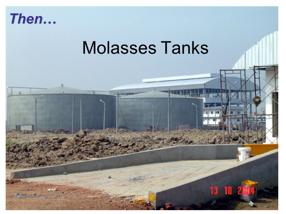 Molasses Tanks Then …