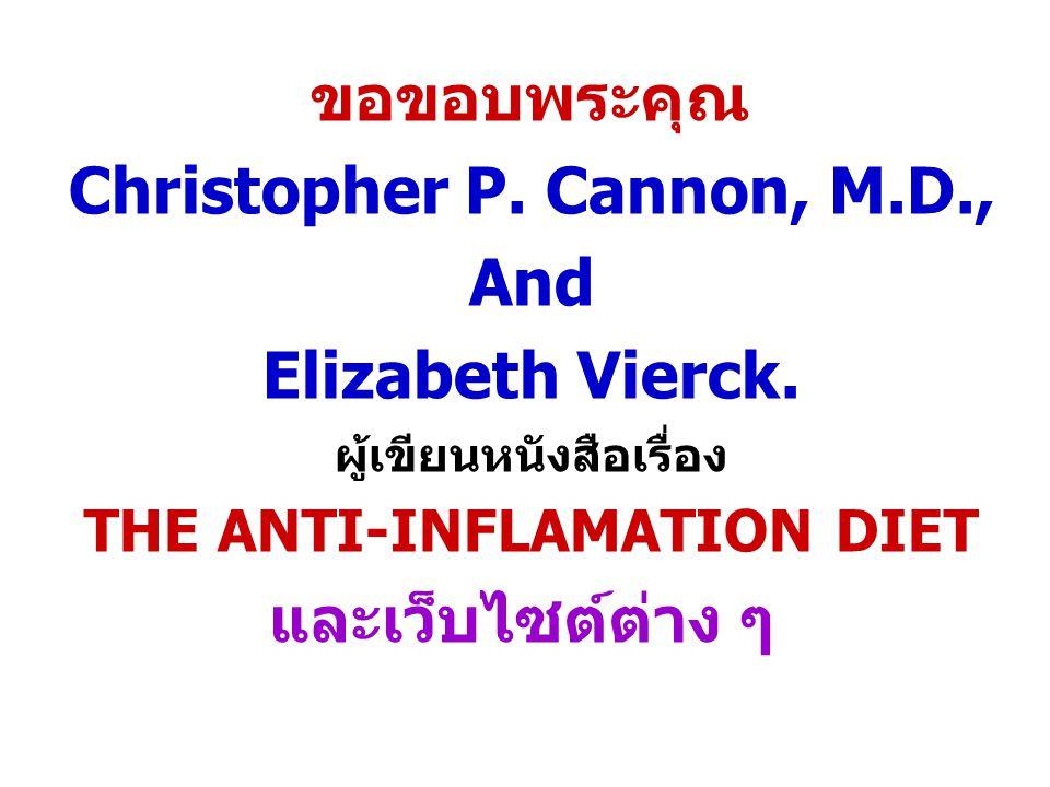 ขอขอบพระคุณ Christopher P.Cannon, M.D., And Elizabeth Vierck.