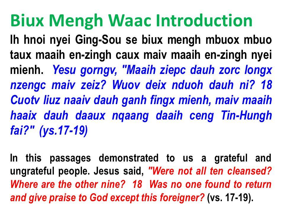 Biux Mengh Waac Introduction Ih hnoi nyei Ging-Sou se biux mengh mbuox mbuo taux maaih en-zingh caux maiv maaih en-zingh nyei mienh.