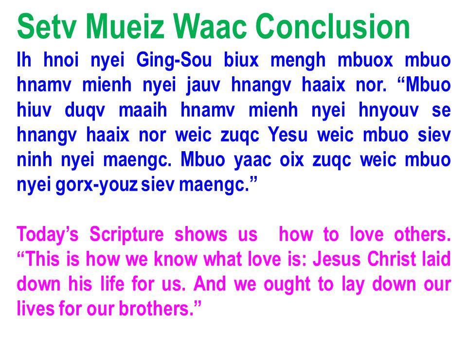 Setv Mueiz Waac Conclusion Ih hnoi nyei Ging-Sou biux mengh mbuox mbuo hnamv mienh nyei jauv hnangv haaix nor.