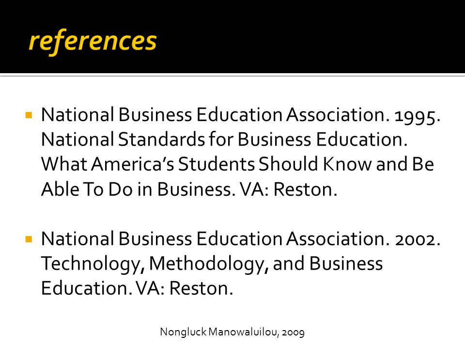  National Business Education Association. 1995. National Standards for Business Education. What America's Students Should Know and Be Able To Do in B