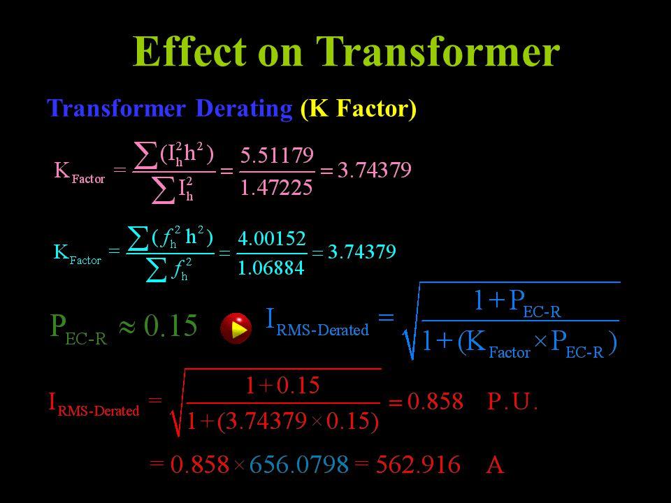Effect on Transformer Transformer Derating (K Factor)