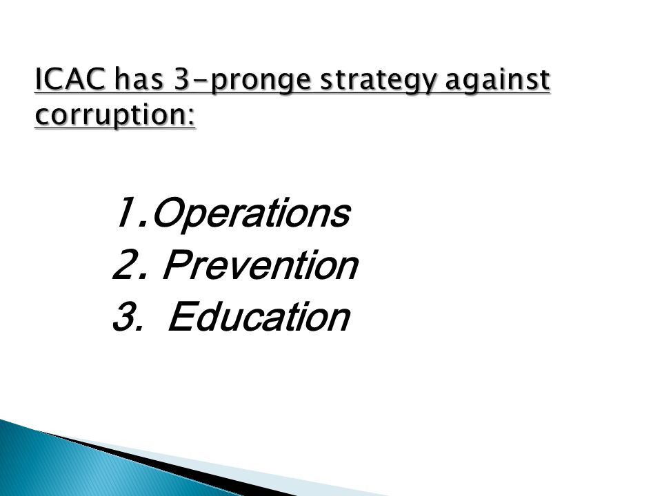 1. Operations 2. Prevention 3. Education