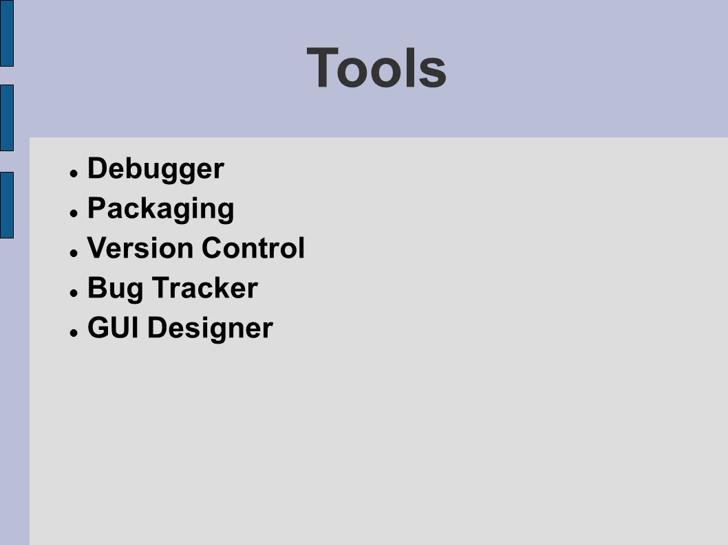 Tools Debugger Packaging Version Control Bug Tracker GUI Designer