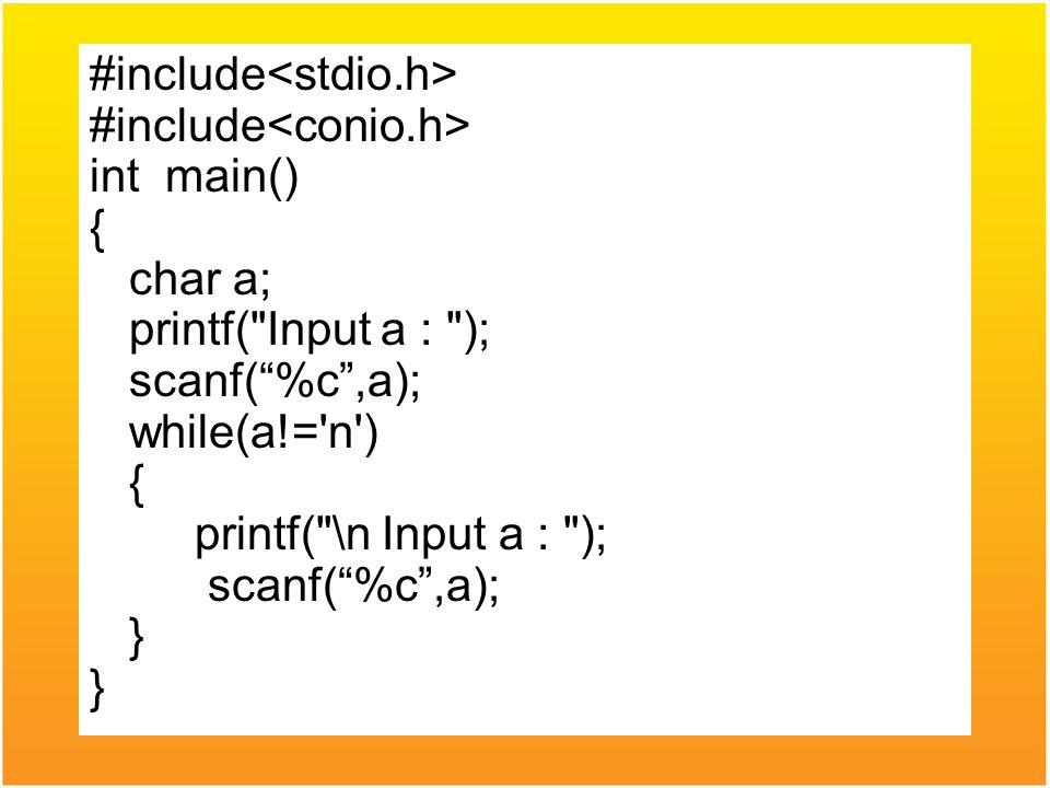 #include int main() { char a; printf(