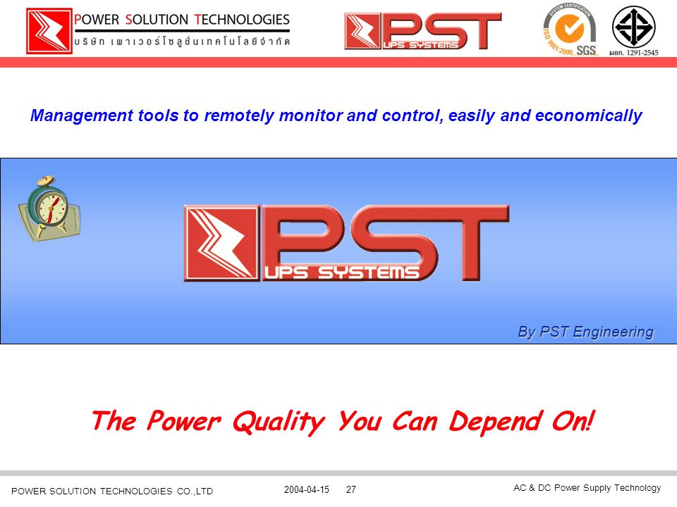 AC & DC Power Supply Technology 2004-04-1527 POWER SOLUTION TECHNOLOGIES CO.,LTD By PST Engineering Management tools to remotely monitor and control,