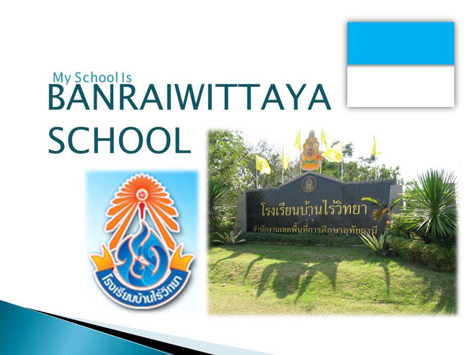 BANRAIWITTAYA SCHOOL