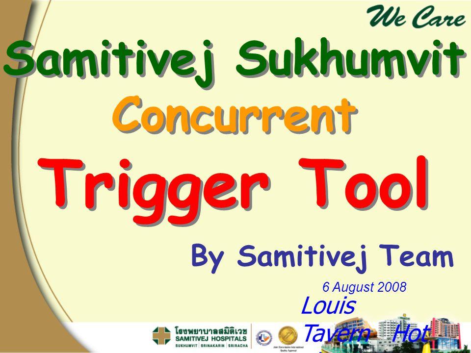 Samitivej Sukhumvit Concurrent Trigger Tool Samitivej Sukhumvit Concurrent Trigger Tool By Samitivej Team 6 August 2008 Louis Tavern Hot el