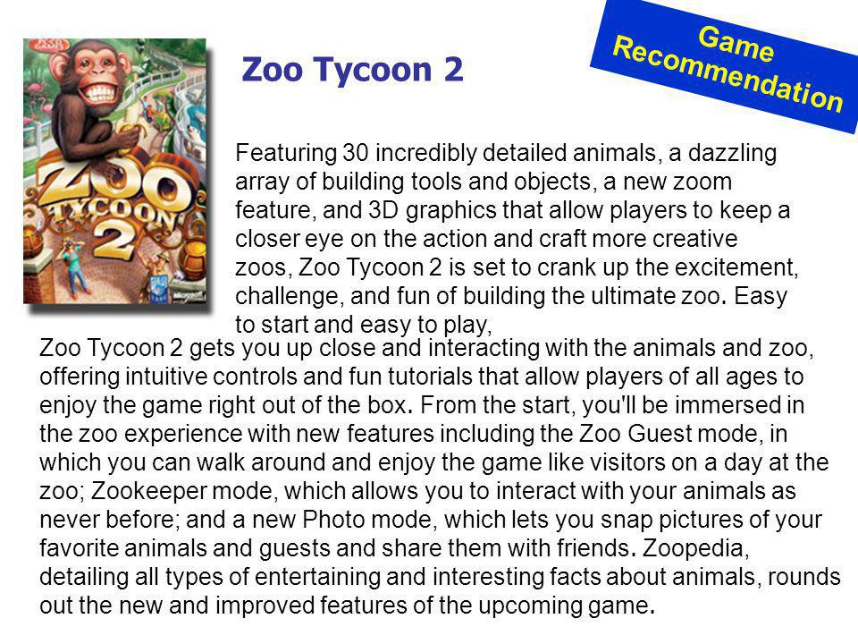 Featuring 30 incredibly detailed animals, a dazzling array of building tools and objects, a new zoom feature, and 3D graphics that allow players to ke