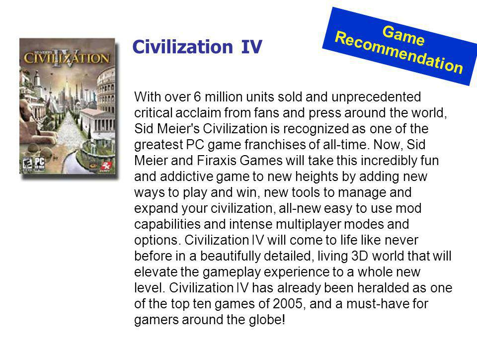 With over 6 million units sold and unprecedented critical acclaim from fans and press around the world, Sid Meier's Civilization is recognized as one