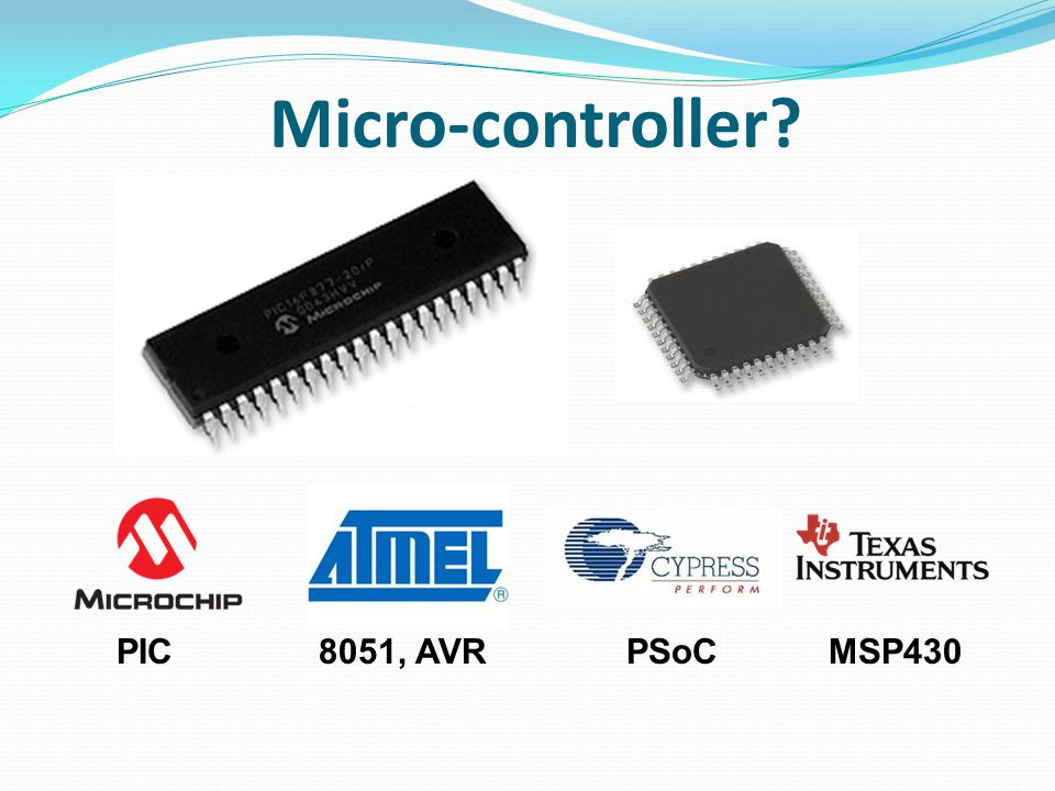 Micro-controller PIC8051, AVRPSoCMSP430