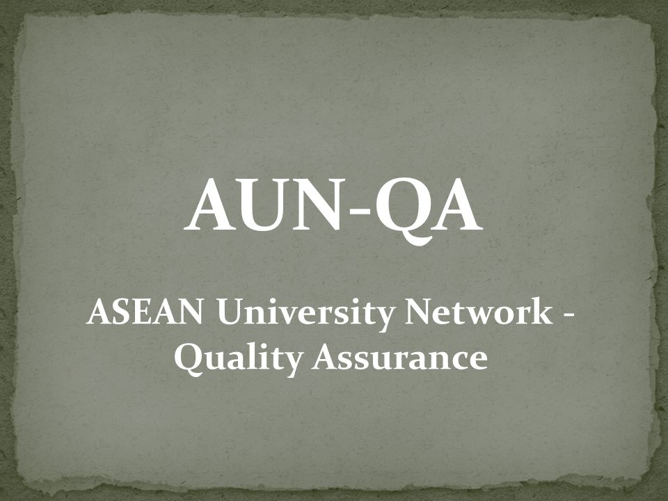 AUN-QA ASEAN University Network - Quality Assurance