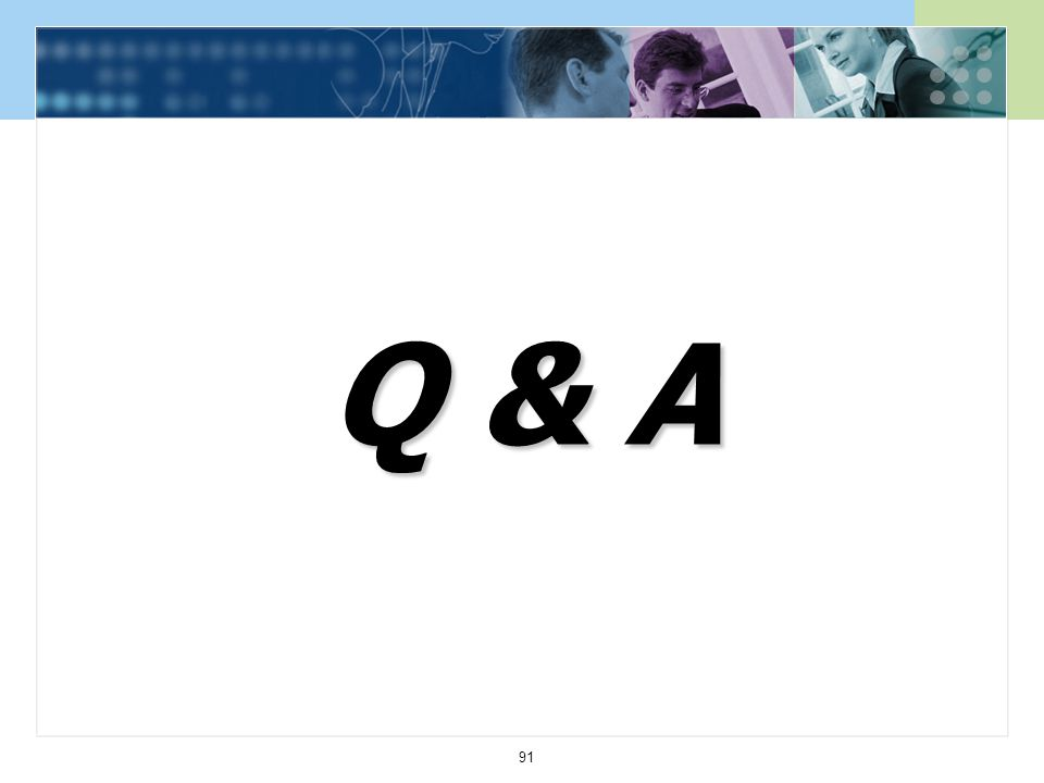 91 Q & A