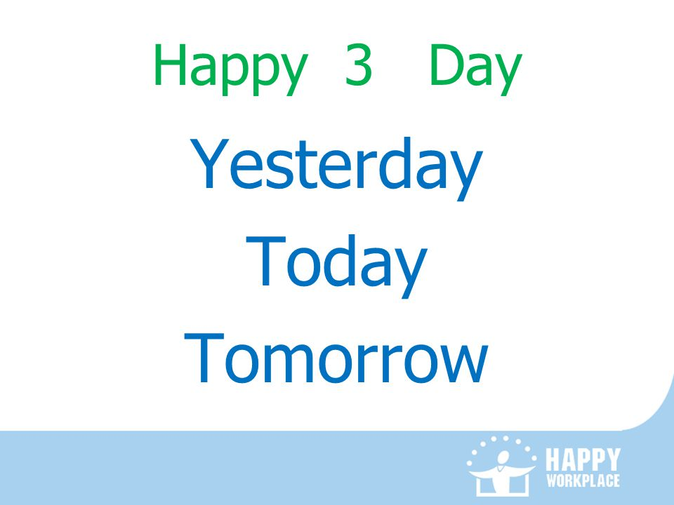 Happy 3 Day Yesterday Today Tomorrow