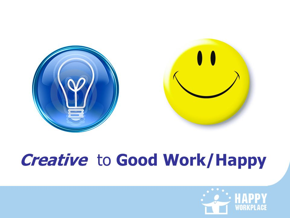 Creative to Good Work/Happy