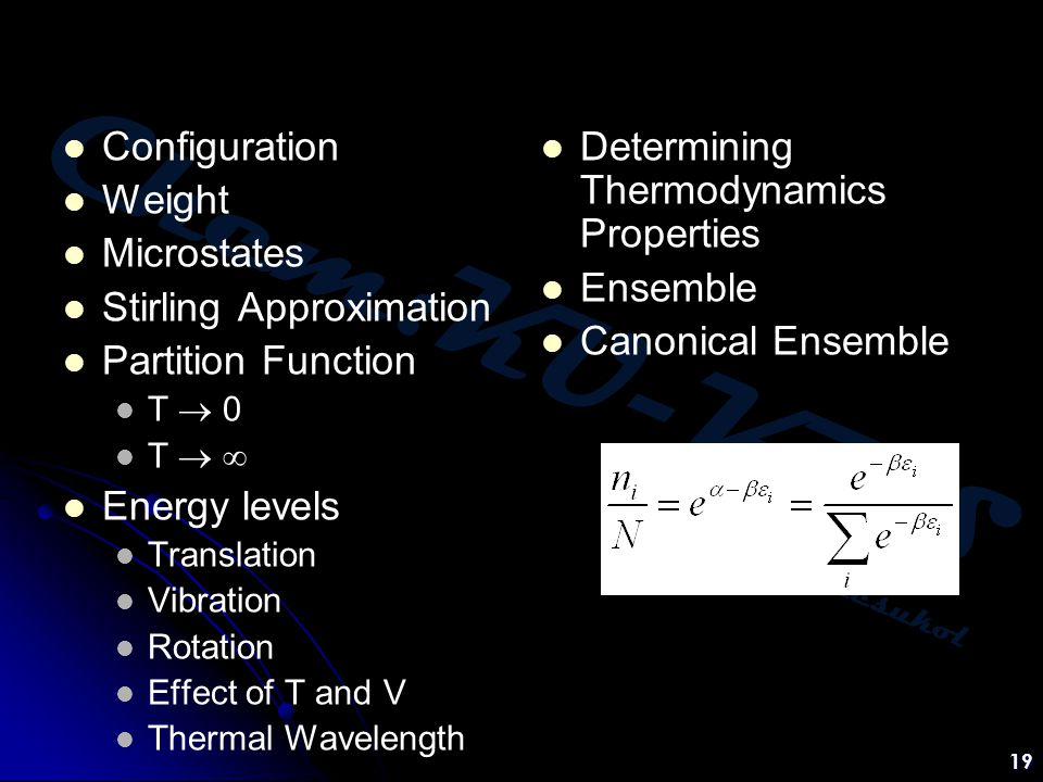 Chem:KU-KPS Piti Treesukol 19 Configuration Weight Microstates Stirling Approximation Partition Function T  0 T   Energy levels Translation Vibrati