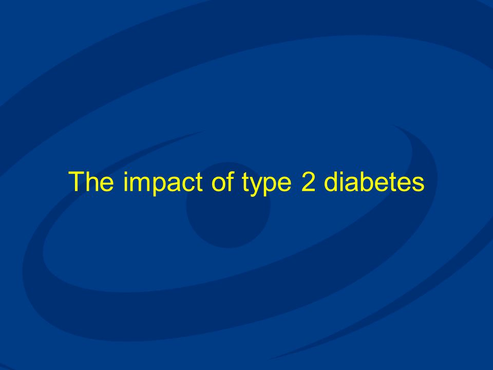 50% of type 2 diabetes patients have complications at the time of diagnosis Retinopathy, glaucoma or cataracts Nephropathy Neuropathy MICROVASCULAR MACROVASCULAR Cerebrovascular disease Coronary heart disease Peripheral vascular disease UKPDS Group.