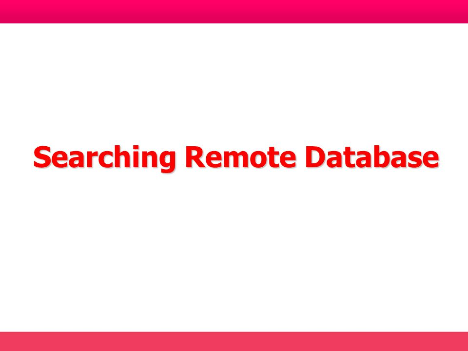 Searching Remote Database