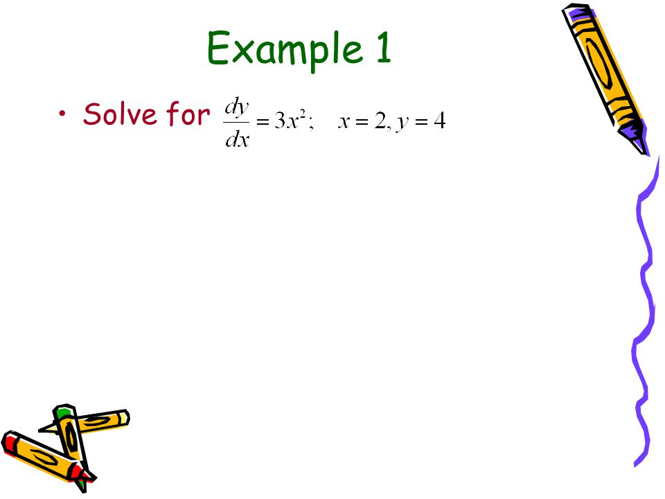 Example 1 Solve for