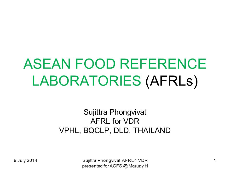 OUTCOME of the 1 st -4 th AFTLC 1 Guideline for ASEAN Food Reference Laboratories 2 Terms of Reference (ToR) of AFTLC will expire in June 2014 and to be renewed.