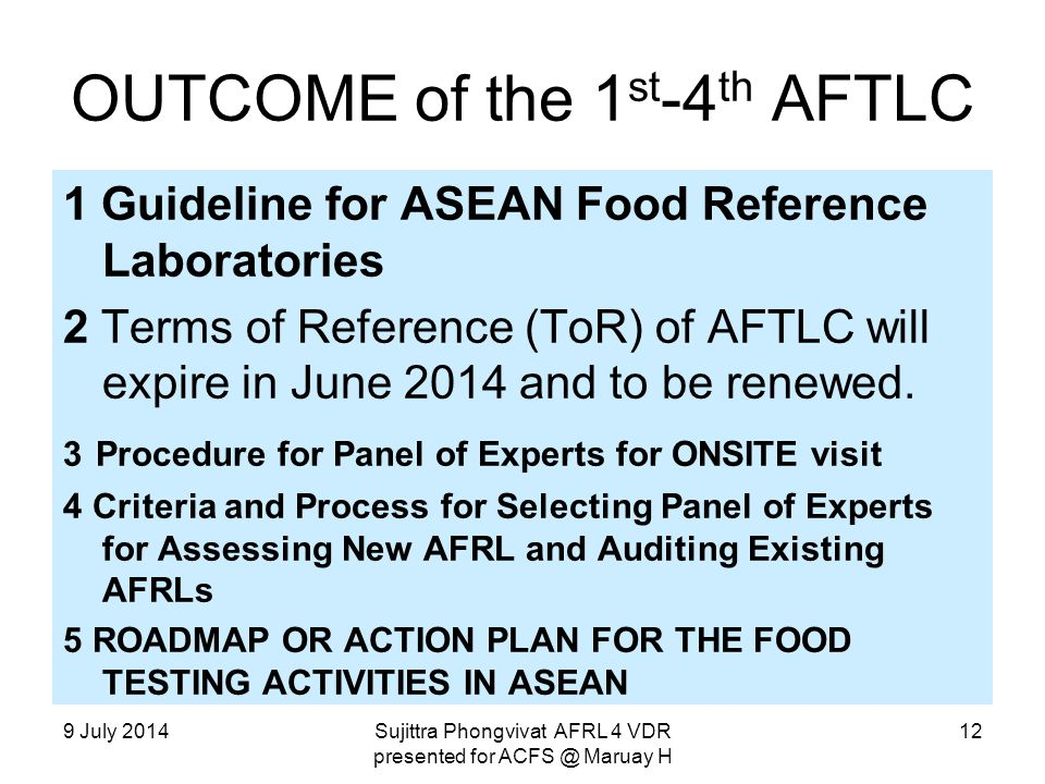 OUTCOME of the 1 st -4 th AFTLC 1 Guideline for ASEAN Food Reference Laboratories 2 Terms of Reference (ToR) of AFTLC will expire in June 2014 and to