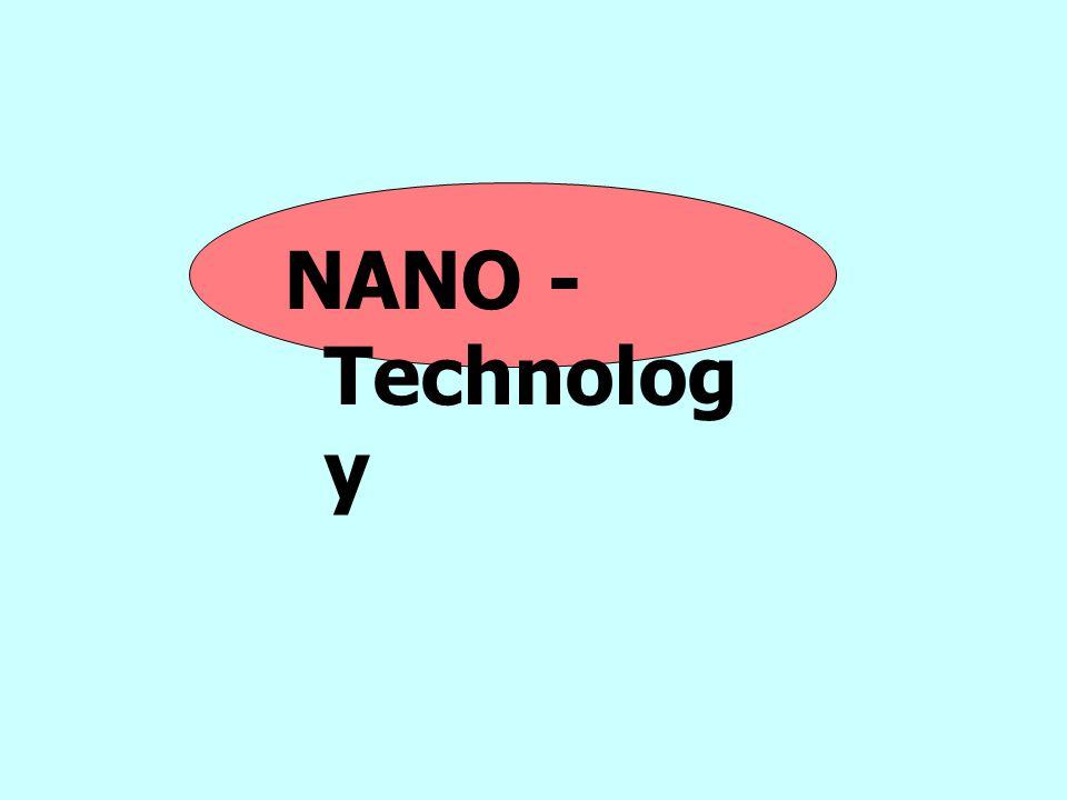 NANO - Technolog y