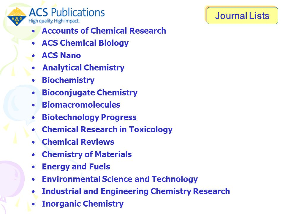 Accounts of Chemical Research ACS Chemical Biology ACS Nano Analytical Chemistry Biochemistry Bioconjugate Chemistry Biomacromolecules Biotechnology P