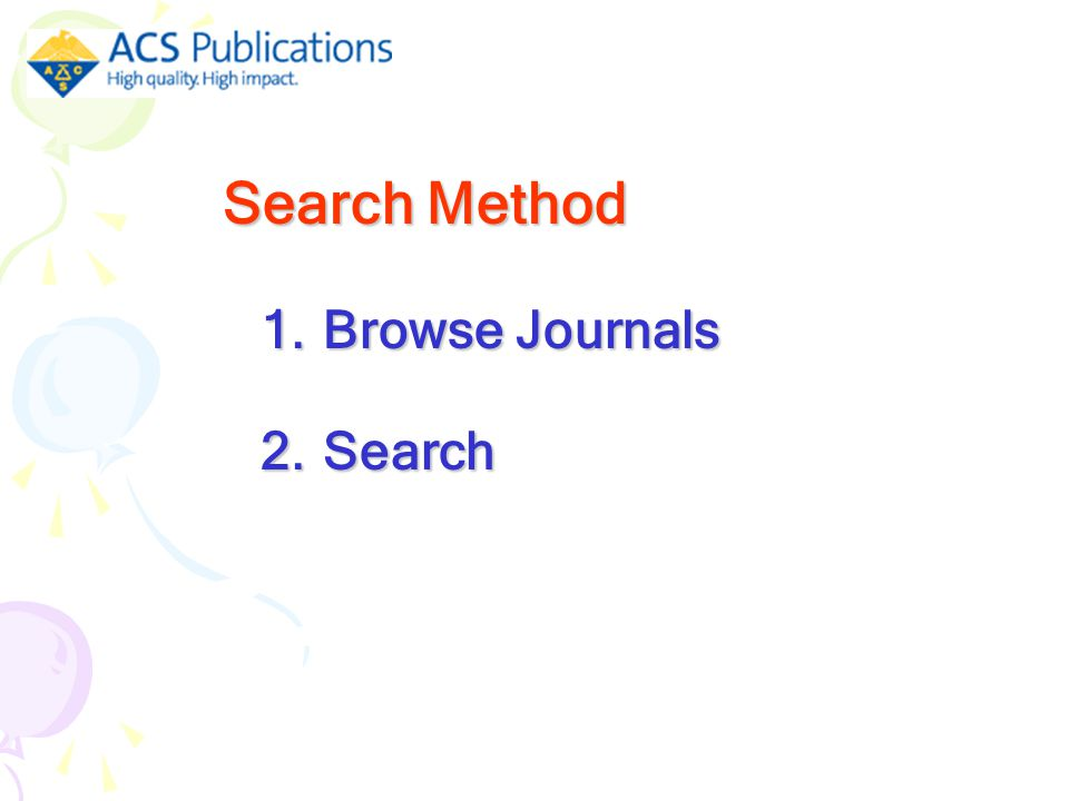 1.Browse Journals 2.Search Search Method Search Method