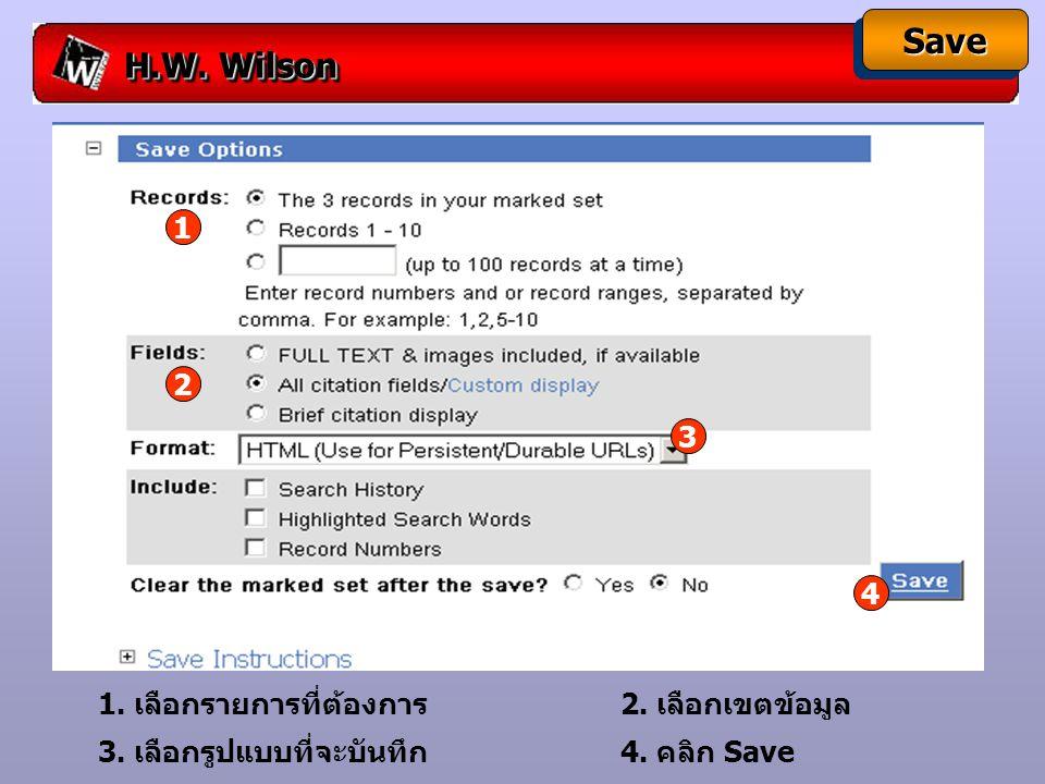 H.W. Wilson SaveSave 1. เลือกรายการที่ต้องการ 2.